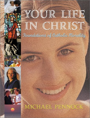 9780877939498: Your Life in Christ: Foundations of Catholic Morality