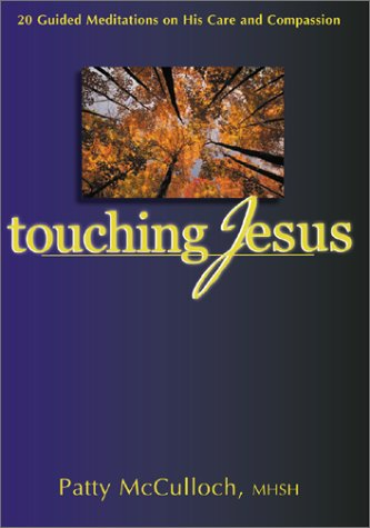 9780877939603: Touching Jesus: 20 Guided Meditations on His Care and Compassion
