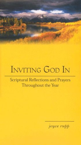 Inviting God in: Scriptural Reflections Throughout the Year (9780877939702) by Joyce Rupp