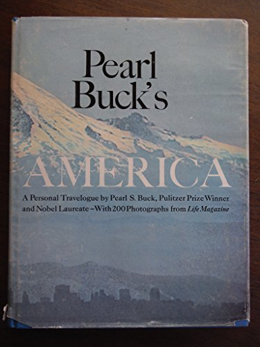 PEARL BUCK'S AMERICA: A Personal Travelogue: BUCK, Pearl S.