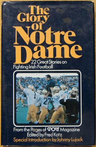 GLORY OF NOTRE DAME, THE: Katz, Fred(ed.)