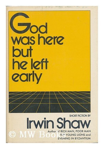 God was here but He left early: Bacall, Lauren]; Shaw, Irwin
