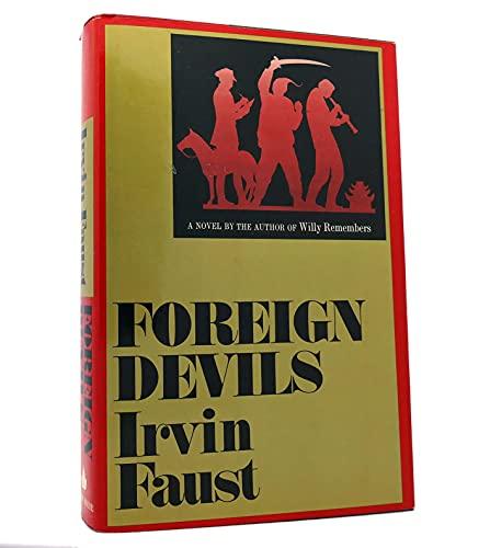 Foreign Devils: A Novel: Faust, Irvin