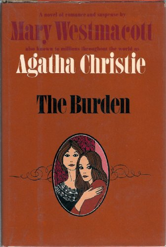 The Burden (0877950571) by Agatha Christie; Mary Westmacott