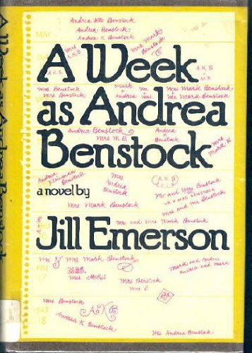 A week as Andrea Benstock: A novel: Emerson, Jill