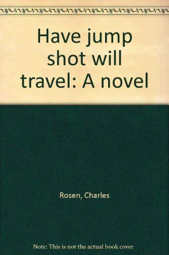 9780877951063: Have jump shot will travel: A novel
