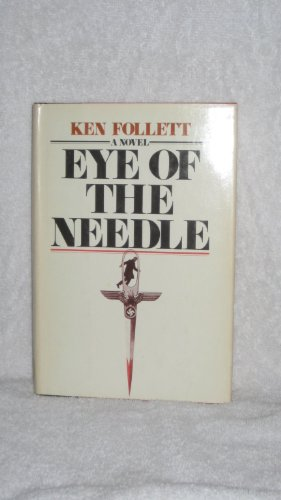 Eye of the Needle >>>> A BEAUTIFUL: Ken Follett