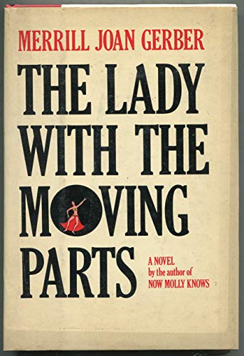 The Lady with the Moving Parts: Gerber, Merrill Joan
