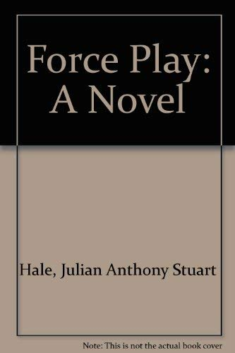 Force Play: Stuart, Anthony