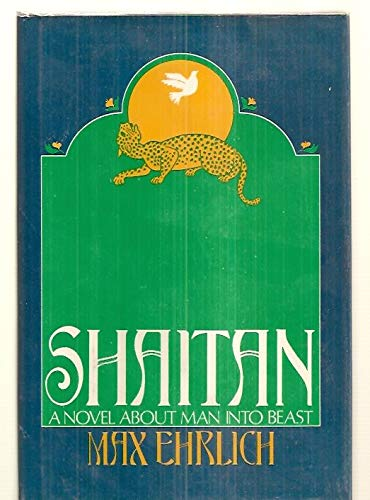 Shaitan: A Novel About Man Into Beast