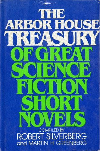 The Arbor House Treasury of Great Science: Robert A. Heinlein,