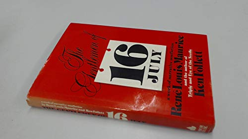 The Gentlemen of 16 July: A Work of Narrative Nonfiction: Maurice, Rene Louis; Follett, Ken