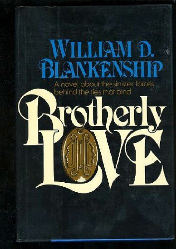 Brotherly Love: Blankenship, William D.