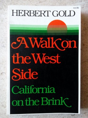 A Walk on the West Side: California on the Brink: Gold, Herbert