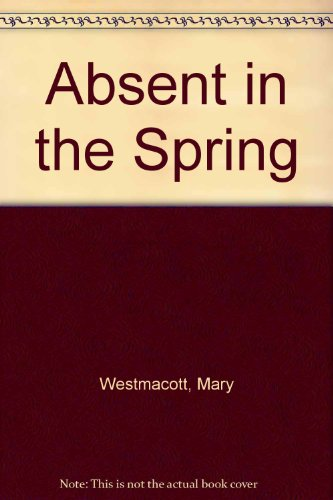 Absent in the Spring: Westmacott, Mary; Christie,