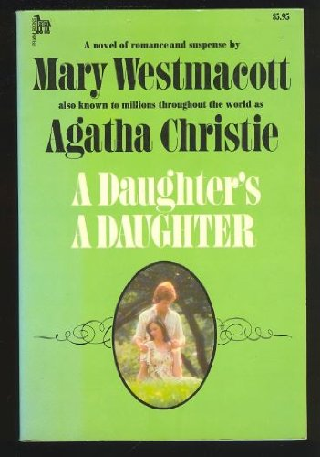 A Daughter's a Daughter: Mary Westmacott