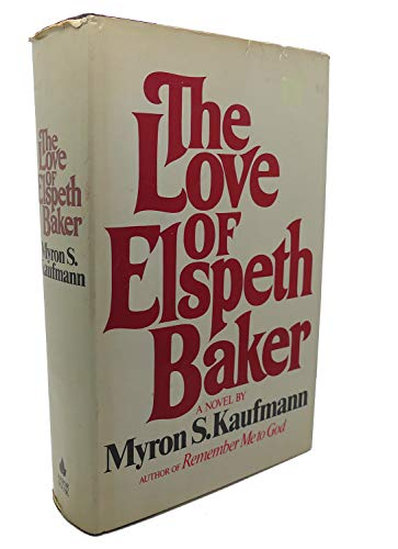 The Love of Elspeth Baker: Kaufmann, Myron S.