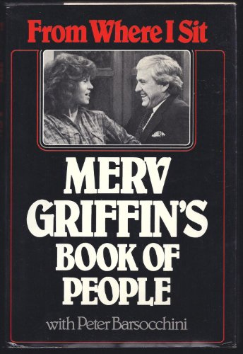 From White I Sit: Merv Griffin's Book of People: Griffin, Merv and Barsocchini, Peter