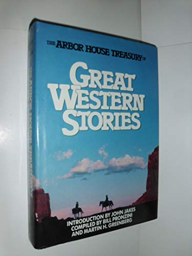 9780877954392: The Arbor House Treasury of Great Western Stories