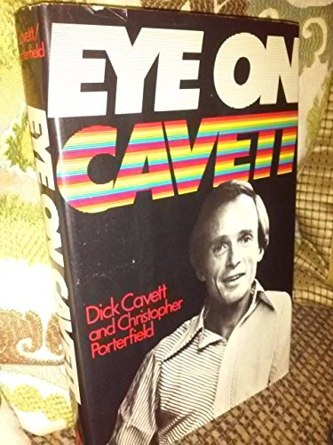 Eye on Cavett: Cavett, Dick & Christopher Porterfield