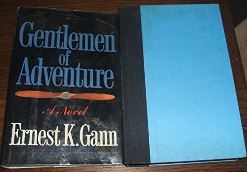 GENTLEMEN OF ADVENTURE. (FIRST PRINTING, SIGNED BY AUTHOR): Gann, Ernest K.