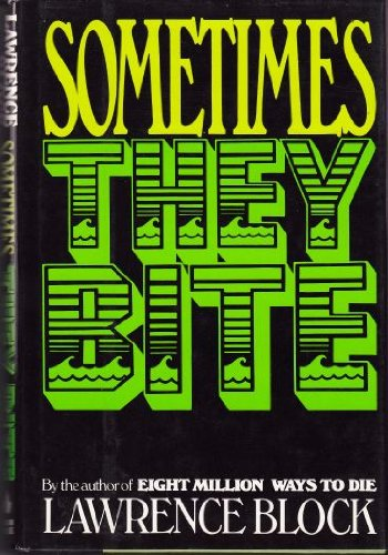 Sometimes They Bite (Short Stories): Block, Lawrence