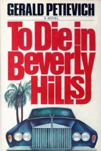 To Die in Beverly Hills: Petievich, Gerald