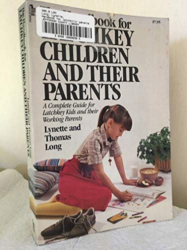 9780877955078: The handbook for latchkey children and their parents