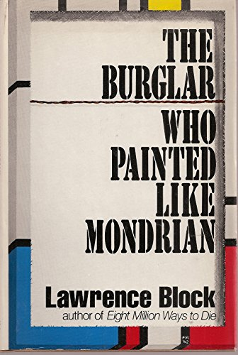 The Burglar Who Painted Like Mondrian (Bernie Rhodenbarr Mystery Ser., No. 5) (Signed): Block, ...