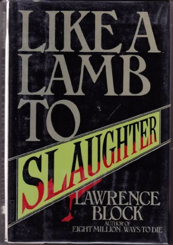 Like a Lamb to Slaughter: Block, Lawrence