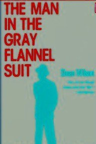 9780877955535: The Man in the Gray Flannel Suit (Arbor House Library of Contemporary Americana)