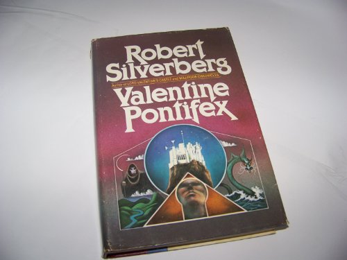 VALENTINE PONTIFEX: Silverberg, Robert