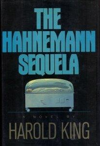 The Hahnemann Sequela: King, Harold