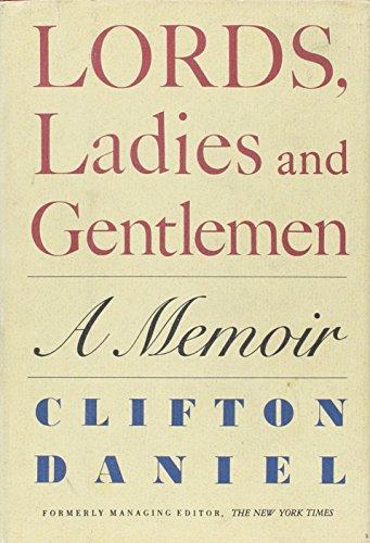 Lords, Ladies and Gentlemen: A Memoir: Daniel, Clifton