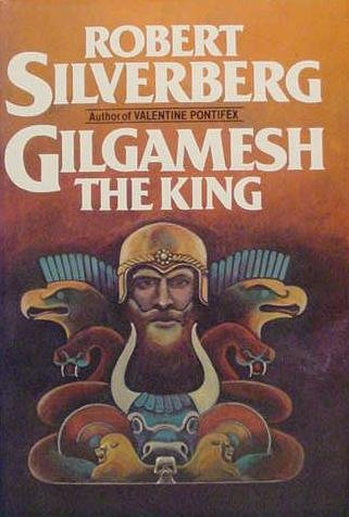 Gilgamesh the King (Signed First Edition): Silverberg, Robert
