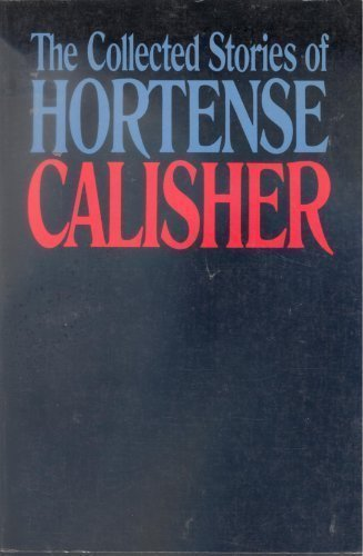 9780877956020: The Collected Stories of Hortense Calisher (The Arbor House Library of Contemporary Americana)
