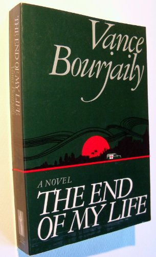 The End of My Life (Arbor House: Bourjaily, Vance Nye