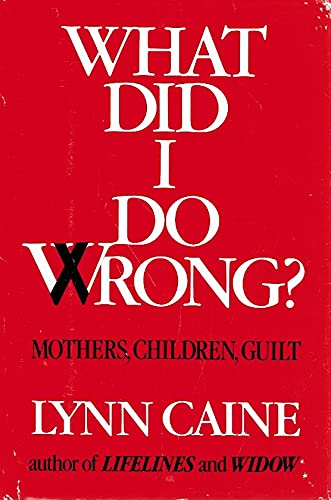 9780877956235: What Did I Do Wrong?: Mothers, Children, Guilt