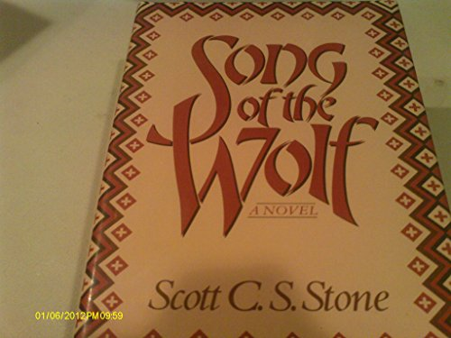 Song of the wolf: Stone, Scott C. S