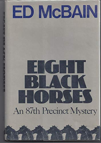 Eight Black Horses (An 87th Precinct Mystery): ED MCBAIN