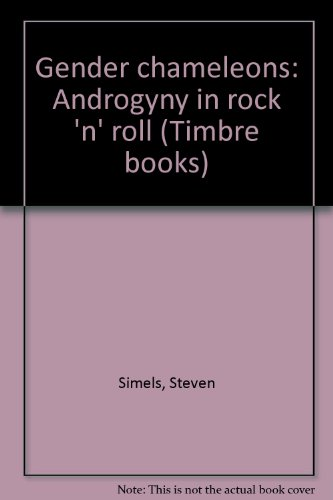 9780877956945: Gender chameleons: Androgyny in rock 'n' roll (Timbre books)