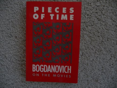 9780877956969: Pieces of time: Peter Bogdanovich on the movies, 1961-1985 (Timbre books)