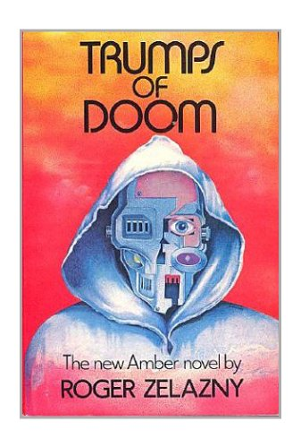 TRUMPS OF DOOM: Zelazny, Roger