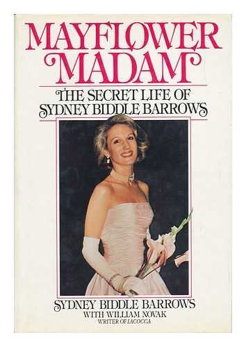 Mayflower Madam: The Secret Life of Sydney Biddle Barrows (SIGNED)
