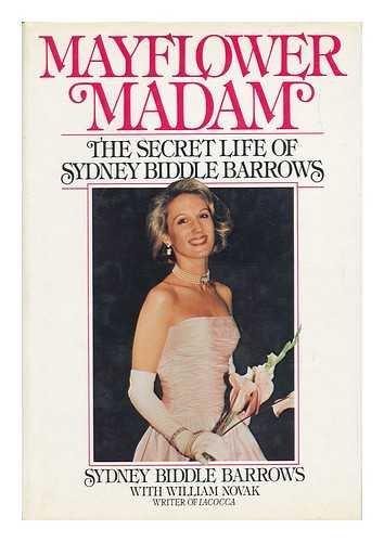 Mayflower Madam: The Secret Life of Sydney: Barrows, Sydney Biddle