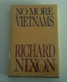 No More Vietnams [signed]: Nixon, Richard