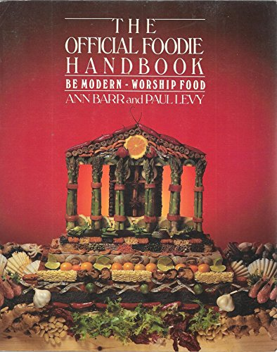 The Official Foodie Handbook: Barr, Ann, Levy,