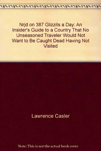 9780877957324: Nrjd on 387 glizzits a day: An insider's guide to a country that no unseasoned traveler would not want to be caught dead without having not visited