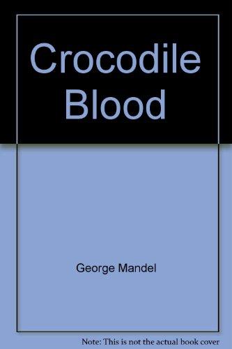 Crocodile blood: Mandel, George