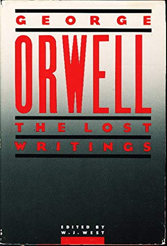 Orwell: The Lost Writings: Orwell, George